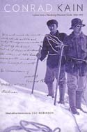 Conrad Kain: Letters From a Wandering Mountain Guide, 1906 – 1933: Robinson, Zac, ed.