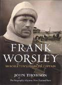 Frank Worsley: Shackleton's Fearless Captain: Thomson, John