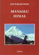 Manaslu Himal Monograph - Guide - Chronicle: Kielkowski, Jan