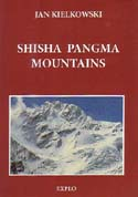 Shisha Pangma Mountains Monograph - Guide - Chronicle: Kielkowski, Jan