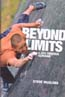 Beyond Limits: A Life Through Climbing: McClure, Steve