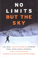 No Limits But the Sky: The Best Mountaineering Stories From Appalachia Journal: Woodside, Christine