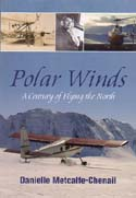 Polar Winds: A Century of Flying the North: Metcalfe-Chenail, Danielle