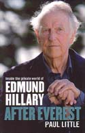 After Everest: Inside the Private World of Edmund Hillary: Little, Paul