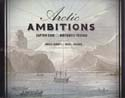 Arctic Ambitions: Captain Cook and the Northwest Passage: Barnett, James K. & David L. Nicandri, eds.