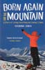 Born Again on the Mountain: A Story of Losing Everything and Finding it Back: Sinha, Arunima