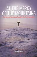 At the Mercy of the Mountains: True Stories of Survival and Tragedy in New York's Adirondacks: Bronski, Peter