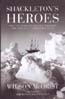 Shackleton's Heroes: The Epic Story of the Men Who Kept the Endurance Expedition Alive: McOrist, Wilson