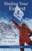 Finding Your Everest: Irrefutable Principles for Conquering Your Next Challenge: Ashurly, Dr. Murad
