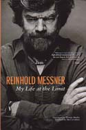 Reinhold Messner: My Life at the Limit: Messner, Reinhold