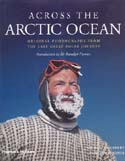 Across the Arctic Ocean: Original Photographs from the Last Great Polar Journey: Herbert, Wally & Huw Lewis-Jones