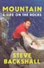 Mountain: A Life on the Rocks: Backshall, Steve