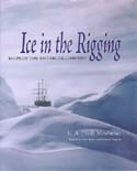 Ice in the Rigging: Ships of the Antarctic 1699–1937: Mitchener, E. A. (Ted)