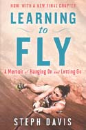 Learning to Fly: A Memoir of Hanging On and Letting Go: Davis, Steph