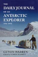 The Daily Journal of an Antarctic Explorer 1956-1958: Warren, Guyon