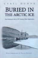 Buried in the Arctic Ice: One Irishman's Role in 19th Century Polar Exploration: Dunne, Cyril