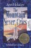 The Mountain Never Cries: A Mother's Diary: Holaday, Ann