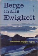 Berge in alle Ewigkeit: Bergerlebnisse und Bergtragödien aller Zeiten in Erzählung und Bericht [Mountains in all Eternity: Mountain Adventures and Mountain Tragedies of all time in Narration and Report]: Perfahl, Jost, ed.