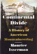 Continental Divide: A History of American Mountaineering: Isserman, Maurice