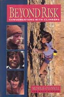 Beyond Risk: Conversations with Climbers: O'Connell, Nicholas