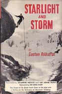 Starlight and Storm: The Ascent of Six Great North Faces of the Alps With a Section on the Technique of Mountain Climbing: Rebuffat, Gaston