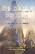 Deadly Peaks: Mountaineering's Greatest Triumphs and Tragedies: Hartemann, Frederic V. & Robert Hauptman