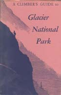 A Climber's Guide to Glacier National Park: Edwards, J. Gordon