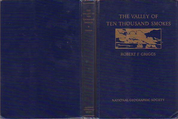The Valley of Ten Thousand Smokes: Griggs, Robert F.