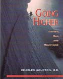 Going Higher: Oxygen, Man, and Mountains: Houston, Charles