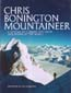 Mountaineer: A Lifetime of Climbing the Great Mountains of the World: Bonington, Chris