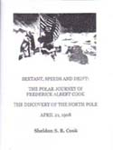 Sextant, Speeds and Drift: The Polar Journey of Frederick Albert Cook - The Discovery of The North Pole, April 21, 1908: Cook, Sheldon S. R.