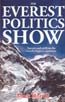 The Everest Politics Show: Sorrow and Strife on the World's Highest Mountain: Horrell, Mark
