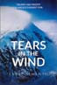 Tears in the Wind: Triumph and Tragedy on America's Highest Peak: Semento, Larry