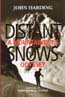 Distant Snows: A Mountaineer's Odyssey: Harding, John