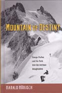 Mountain of Destiny: Nanga Parbat and Its Path into the German Imagination: Höbusch, Harald