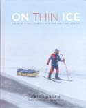 On Thin Ice: An Epic Final Quest into the Melting Arctic: Larsen, Eric