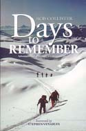 Days to Remember: Adventures and Reflections of a Mountain Guide: Collister, Rob