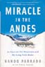 Miracle in the Andes: 72 Days on the Mountain and My Long Trek Home: Parrado, Nando