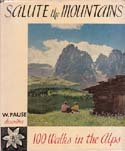 Salute the Mountains: The Hundred Best Walks in the Alps: Pause, Walter