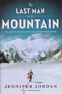 The Last Man on the Mountain: The Death of an American Adventurer on K2: Jordan, Jennifer