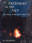 Pathway in the Sky: The Story of the John Muir Trail: Roth, Hal