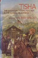 TISHA: The Story of a Young Teacher in the Alaska Wilderness: Specht, Robert