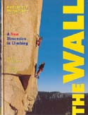 The Wall: A New Dimension in Climbing: Huber, Alexander & Thomas