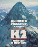 K2: Mountain of Mountains: Messner, Reinhold & Alessandro Gogna
