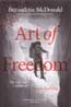 Art of Freedom: The Life and Climbs of Voytek Kurtyka: McDonald, Bernadette