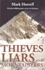 Thieves, Liars and Mountaineers: On the 8,000m Peak Circus in Pakistan: Horrell, Mark