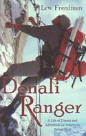 Denali Ranger: A Life of Drama and Adventure on North America's Tallest Peak: Freedman, Lew