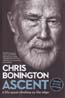 Ascent: A Life Spent Climbing on the Edge: Bonington, Chris