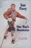 One Man's Mountains: Essays and Verses: Patey, Tom