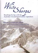 White Sherpas: Reaching the Top with the Australian Bicentennial Everest Expedition: Cullinan, Patrick